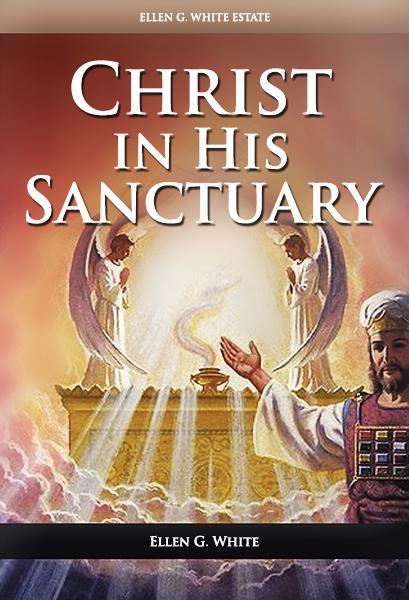 Christ in His Sanctuary – EllenWhiteAudio org